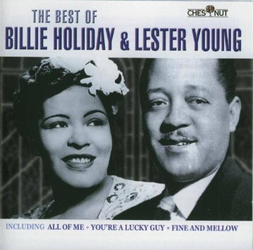 The Best Of Billie Holiday  & Lester Young Billie Holiday, Lester Young
