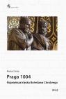 Praga 1004. Największa klęska Bolesława Chrobrego