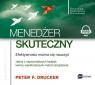 Menedżer skuteczny  (Audiobook) Efektywności można się nauczyć Drucker Peter