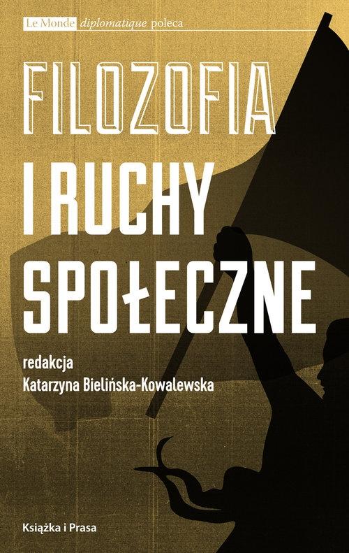 Filozofia i ruchy społeczne Katarzyna Bielińska - Kowalewska (red.)