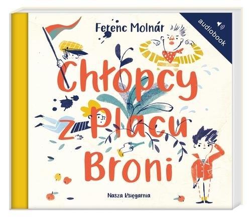 Chłopcy z Placu Broni  (Audiobook) Molnar Ferenc