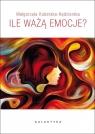 Ile ważą emocje Małgorzata Kuberska-Kędzierska