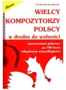 Wielcy kompozytorzy polscy w drodze do wolności