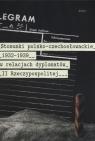 Stosunki polsko-czechosłowackie 1832-1939 w relacjach dyplomatów II Rzeczypospolitej