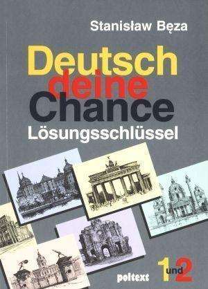Deutsch deine Chance- klucz z rozwiązaniami 1-2 Stanisław Bęza
