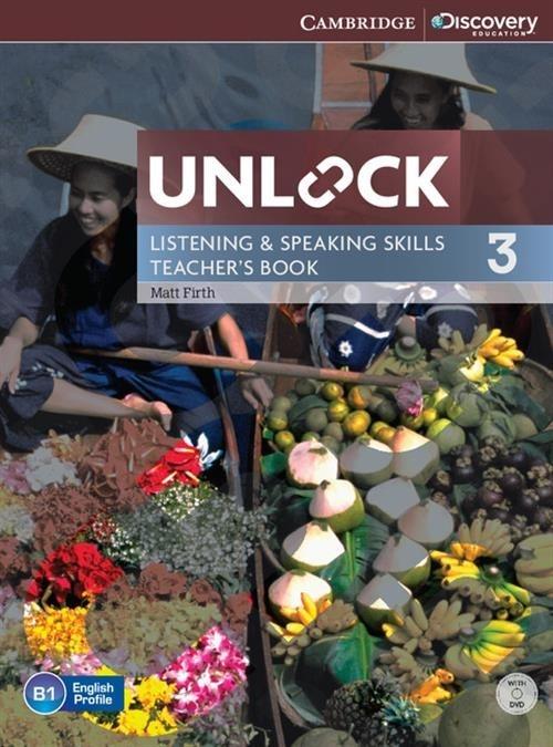 Unlock 3 Listening and Speaking Skills Teacher's book + DVD Firth Matt
