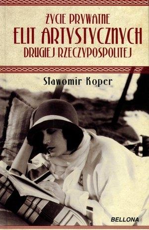 Życie prywatne elit artystycznych Drugiej Rzeczypospolitej (OT) Sławomir Koper
