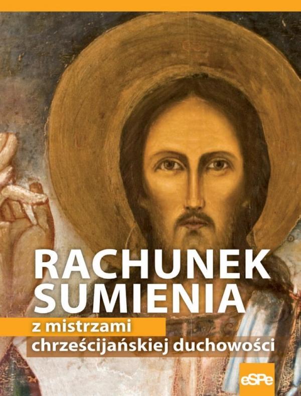 Rachunek sumienia z mistrzami chrześcijańskiej duchowości Wilk Michał