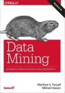 Data Mining. Eksploracja danych w sieciach społecznościowych. Wydanie III Matthew A. Russell, Mikhail Klassen