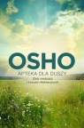 Apteka dla duszy Zbiór medytacji i ćwiczeń relaksacyjnych Osho