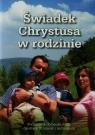 Świadek Chrystusa w rodzinie Podręcznik do nauki religii dla klasy III liceum