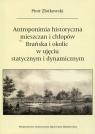 Antroponimia historyczna mieszczan i chłopów Brańska i okolic w ujęciu Złotkowski Piotr