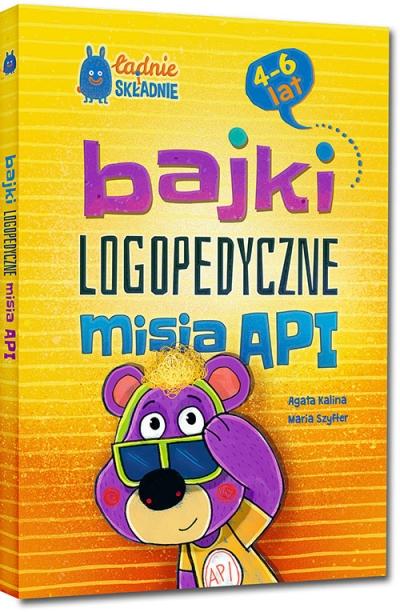 Bajki logopedyczne misia API Agata Kalina, Maria Szyfter