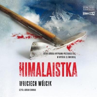 Himalaistka. Audiobook (Audiobook) Wojciech Wójcik