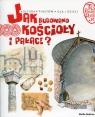 Tu powstała Polska Jak budowano kościoły i pałace? Gryguć Jarosław