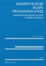 Kompetencje rady pedagogicznejKomentarz praktyczny Wzory uchwał z serii Gąsiorek Piotr