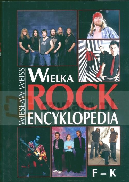Wielka Rock Encyklopedia t 2 F-K (Uszkodzona okładka) Weiss Wiesław