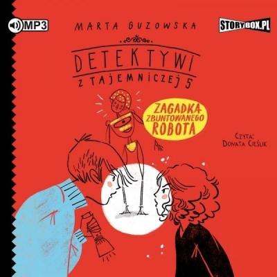 Detektywi z Tajemniczej 5 T.4 (Audiobook) Marta Guzowska