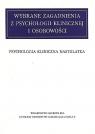 Wybrane zagadnienia z psychologii klinicznej i osobowości. Psychologia kliniczna nastolatka