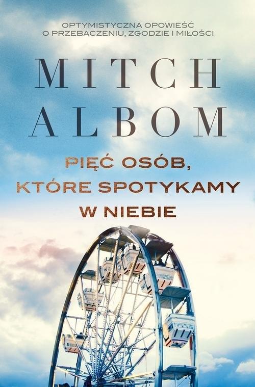 Pięć osób, które spotykamy w niebie Mitch Albom