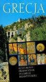 Kulturowy przewodnik po Grecji bizantyjskiej Gać Jan