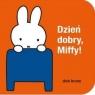 Dzień dobry Miffy Dick Bruna