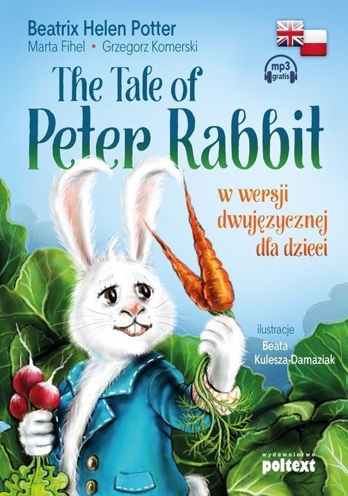 The Tale of Peter Rabbit Potter Beatrix, Fihel Marta, Komerski Grzegorz