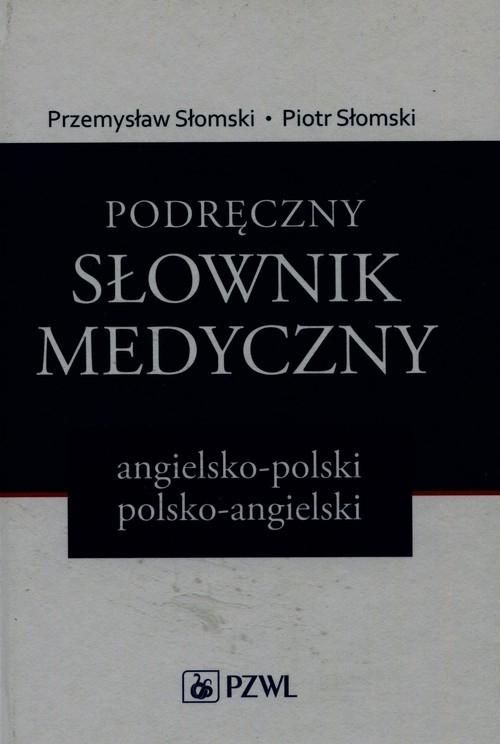 Podręczny słownik medyczny angielsko-polski polsko-angielski Słomski Przemysław, Słomski Piotr