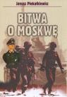 Bitwa o Moskwę  Piekałkiewicz Janusz