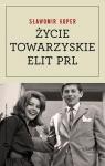 Życie towarzyskie elit PRL Koper Sławomir