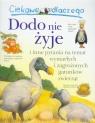 Ciekawe dlaczego Dodo nie żyje i inne pytania na temat wymarłych i zagrożonych gatunków zwierząt