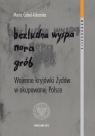 Bezludna wyspa nora grób Wojenne kryjówki Żydów w okupowanej Polsce