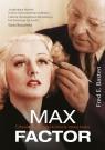 Max Factor Człowiek który dał kobiecie nową twarz Basten Fred E.