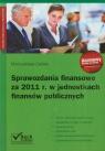 Sprawozdania finansowe za 2011 r w jednostkach finansów publicznych