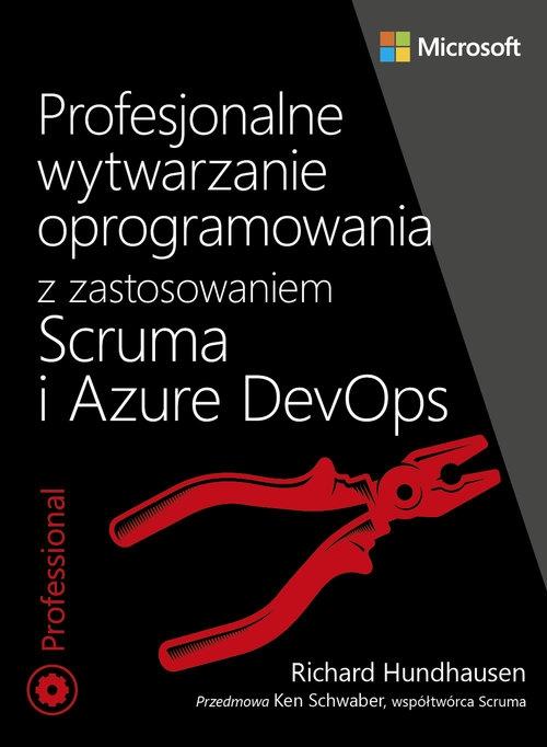 Profesjonalne wytwarzanie oprogramowania z zastosowaniem Scruma i usług Azure DevOps Hundhausen Richard