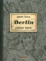 Berlin Miasto Dymu Księga druga