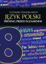Egazmin ósmoklasisty Język polski Trening przed egzaminem