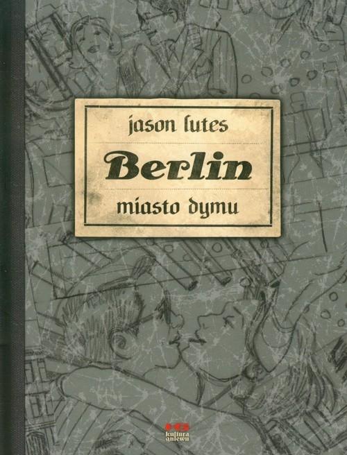 Berlin Miasto Dymu Księga druga Lutes Jason