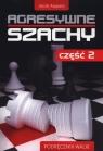 Agresywne szachy Część 2