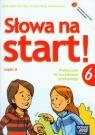 Słowa na start 6 Podręcznik do kształcenia językowego Część 2