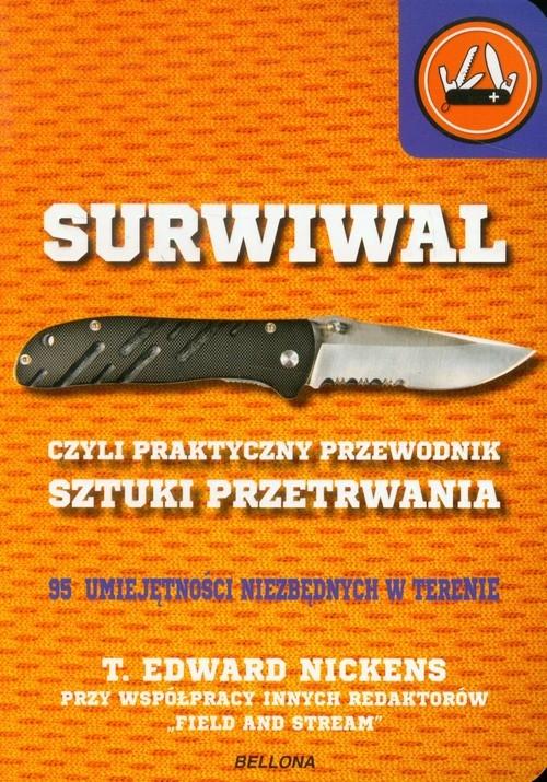 Surwiwal, czyli praktyczny przewodnik sztuki przetrwania T.Edward Nickens