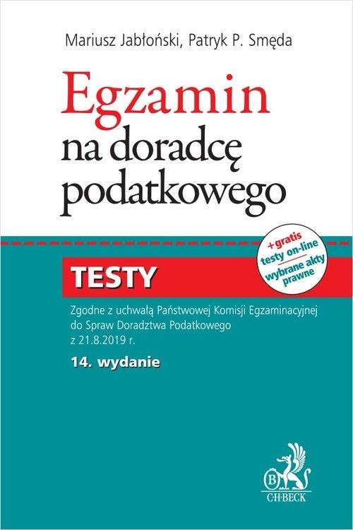 Egzamin na doradcę podatkowego. Testy 2019 Mariusz Jabłoński, Patryk Piotr Smęda