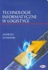 Technologie informatyczne w logistyce Szymonik Andrzej