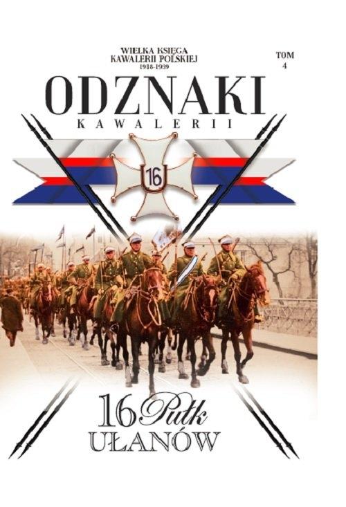 Wielka Księga Kawalerii Polskiej Odznaki Kawalerii Tom 4