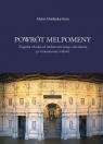 Powrót Melpomeny Tragedia włoska od średniowiecznego odrodzenia po Maślanka-Soro Maria