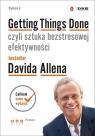 Getting Things Done czyli sztuka bezstresowej efektywności Allen David