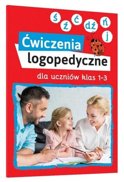 Ćwiczenia logopedyczne kl. 1-3 Ś, Ź, Ć, DŹ, Ń, J Magdalena Bielenin, Anna Willman