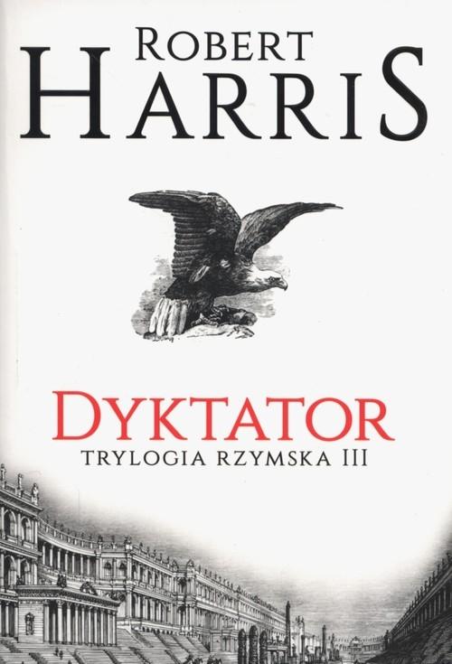 Dyktator Trylogia rzymska Tom 3 Harris Robert