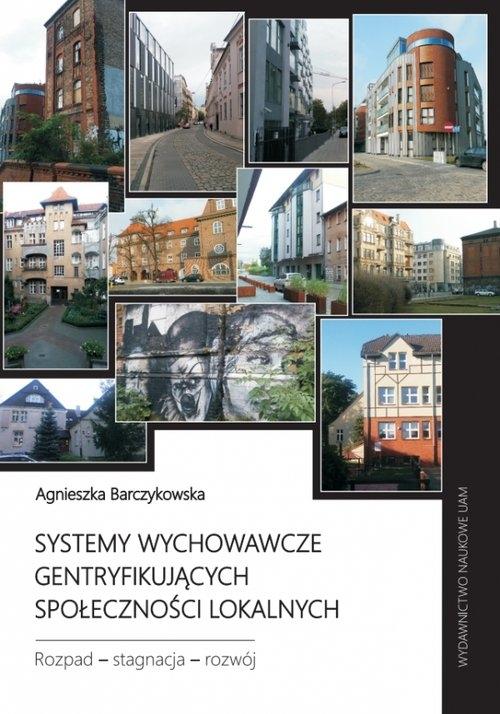 Systemy wychowawcze gentryfikujących społeczności lokalnych. Barczykowska Agnieszka