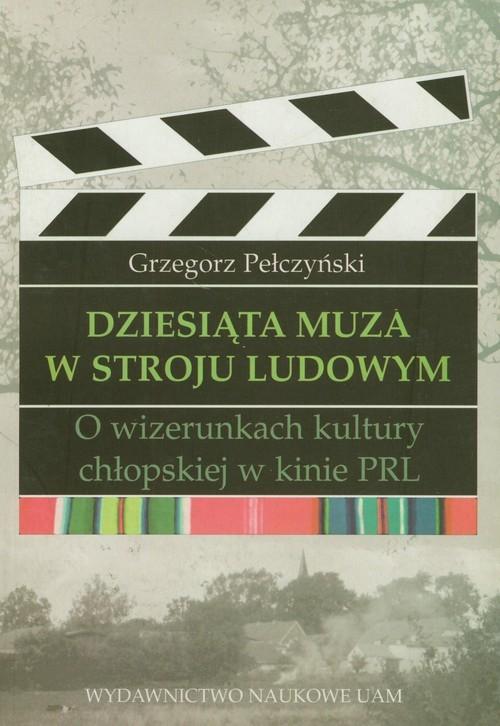 Dziesiąta muza w stroju ludowym Pełczyński Grzegorz